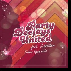 Cover: Party Deejays United feat. Schreiber - Tränen lügen nicht