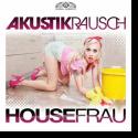 Cover:  Akustikrausch - Housefrau