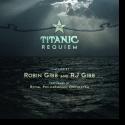 Cover:  Royal Philharmonic Orchestra - Robin Gibb & RJ Gibb: The Titanic Requiem