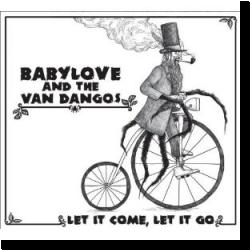 Cover: Babylove & The Van Dangos - Let It Come, Let It Go