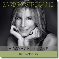 Cover: Barbra Streisand - A Woman In Love - The Greatest Hits