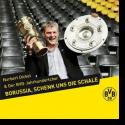 Cover:  Norbert Dickel & der BVB-Jahrhundertchor - Borussia, schenk uns die Schale
