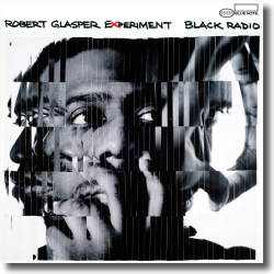 Cover: Robert Glasper Experiment - Black Radio