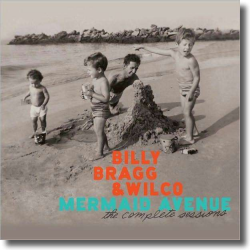 Cover: Billy Bragg & Wilco - Mermaid Avenue: The Complete Sessions