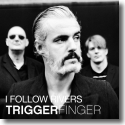 Cover:  Triggerfinger - I Follow Rivers