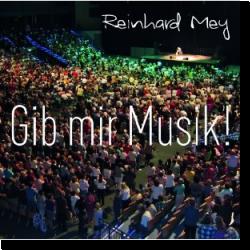 Cover: Reinhard Mey - Gib mir Musik
