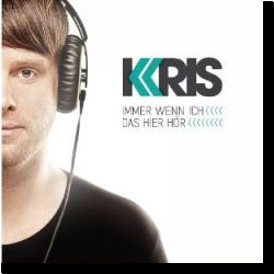 Cover: Kris - Immer wenn ich das hier hör