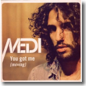 Cover:  Medi - You Got Me (Moving)