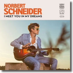 Cover: Norbert Schneider - I Meet You In My Dreams