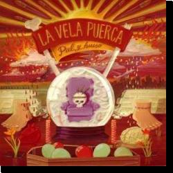 Cover: La Vela Puerca - Piel Y Hueso