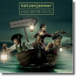 Cover: Katzenjammer - A Kiss Before You Go – Live In Hamburg