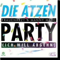 Cover: Die Atzen Frauenarzt & Manny Marc - Party (Ich will abgehn)