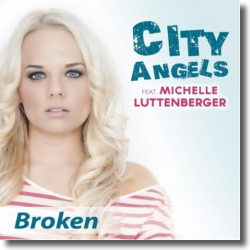 Cover: City Angels feat. Michelle Luttenberger - Broken