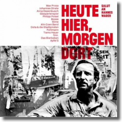 Cover: Heute hier, morgen dort - Salut an Hannes Wader - Various Artists