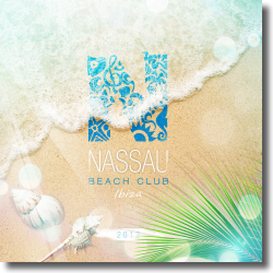 Cover: Nassau Beach Club Ibiza 2012 - Various Artists