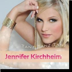 Cover: Jennifer Kirchheim - Tanz Tanz Tanz