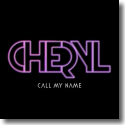 Cover:  Cheryl - Call My Name