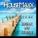 Cover:  HouseMaxx - Break My Stride