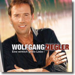 Cover: Wolfgang Ziegler - Eine wirklich große Liebe