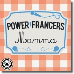 Cover: Power Francers - Mamma