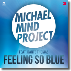 Cover: Michael Mind Project feat. Dante Thomas - Feeling So Blue