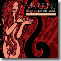 Cover:  Maroon 5 - Songs About Jane: 10th Anniversary Edition