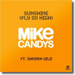 Cover: Mike Candys feat. Sandra Wild - Sunshine (Fly So High)