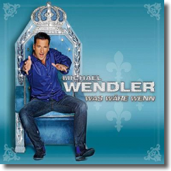 Cover: Michael Wendler - Was wäre wenn