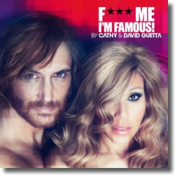 Cover: F*** Me I'm Famous 2012 - by Cathy & David Guetta