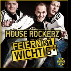 Cover: House Rockerz - Feiern ist wichtig