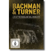 Cover: Bachman & Turner - Live At The Roseland Ballroom NYC