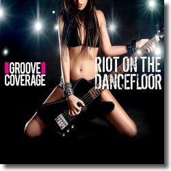 Cover: Groove Coverage - Riot On The Dancefloor