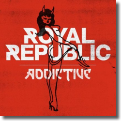 Cover: Royal Republic - Addictive