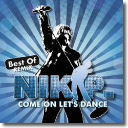 Cover: Nik P. - Come On Let's Dance - Best Of Remix