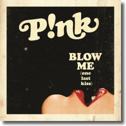 Cover: P!nk - Blow Me (One Last Kiss)