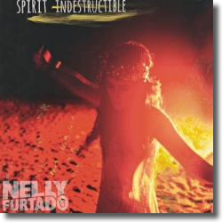 Cover: Nelly Furtado - Spirit Indestructible