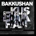 Cover:  Bakkushan - Nur die Nacht