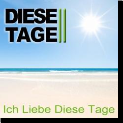 Cover: Ich Liebe Diese Tage - Diese Tage