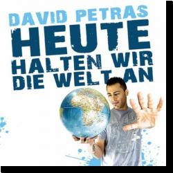 Cover: David Petras - Heute halten wir die Welt an