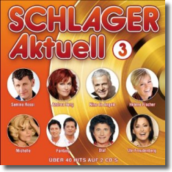 Cover: Schlager Aktuell 3 - Various Artists