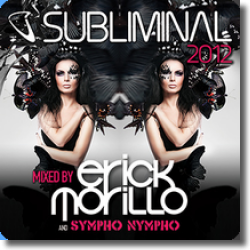 Cover: Subliminal 2012 mixed by Erick Morillo - Various Artists