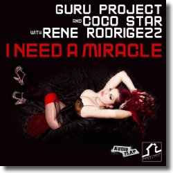 Cover: Guru Project & Coco Star feat. Rene Rodrigezz - I Need A Miracle