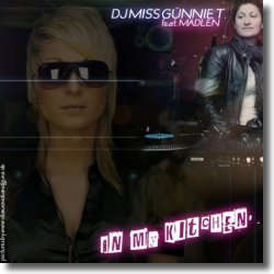 Cover: DJ Miss Günnie T. feat. Madlen - In My Kitchen