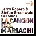 Cover:  Jerry Ropero & Stefan Gruenwald feat. Gitano - La Cancion del Mariachi