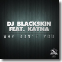Cover:  DJ Blackskin feat. Kayna - Why Don't You