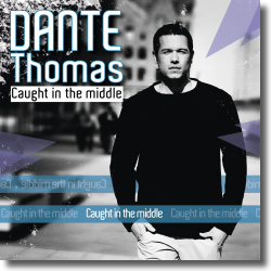 Cover: Dante Thomas - Caught In The Middle