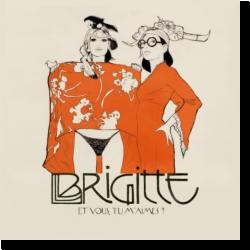 Cover: Brigitte - Et vous, tu m'aimes?