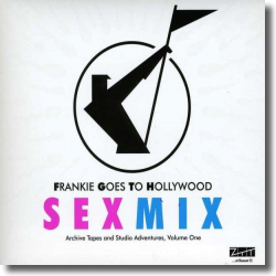 Cover: Frankie Goes To Hollywood - Sex Mix - Archive Tapes and Studio Adventures, Volume One