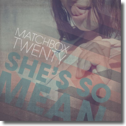 Cover: Matchbox Twenty - She's So Mean