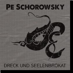 Cover: Pe Schorowsky - Dreck und Seelenbrokat